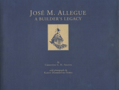 Jose M. Allegue: A Builder's Legacy, edited by Barbara M. Walker, (Lunenberg: The Stinehour Press, 2002)